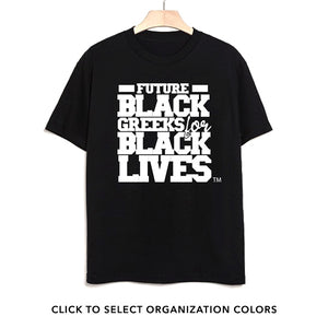 "black 100% organic cotton youth short sleeve t-shirt ""Future Black Greeks for Black Lives"" future divine nine NPHC paraphernalia apparel"