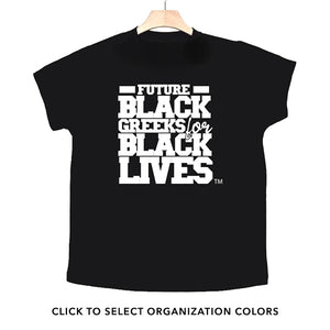 "black 100% organic cotton toddler short sleeve t-shirt ""Future Black Greeks for Black Lives"" future divine nine nphc paraphernalia apparel"