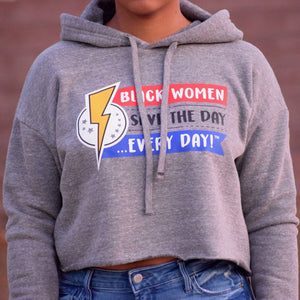 Black Women Save the Day Every Day Hooded Crop