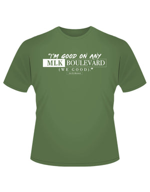 "moss (olive green) organic cotton ""I'm good on any MLK Boulevard"" Jay-Z Beyonce Black Effect quote short sleeve t-shirt"