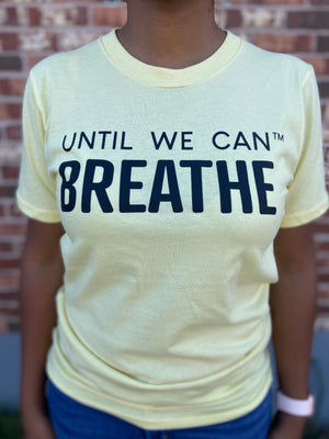 Until We Can Breathe Short Sleeve T-Shirt (Yellow/Black)