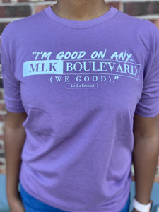 I'm Good on Any MLK Boulevard Short Sleeve T-Shirt (Purple)