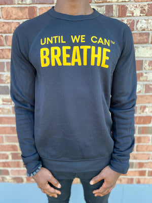 Unitl We Can Breathe Crewneck Sweatshirt