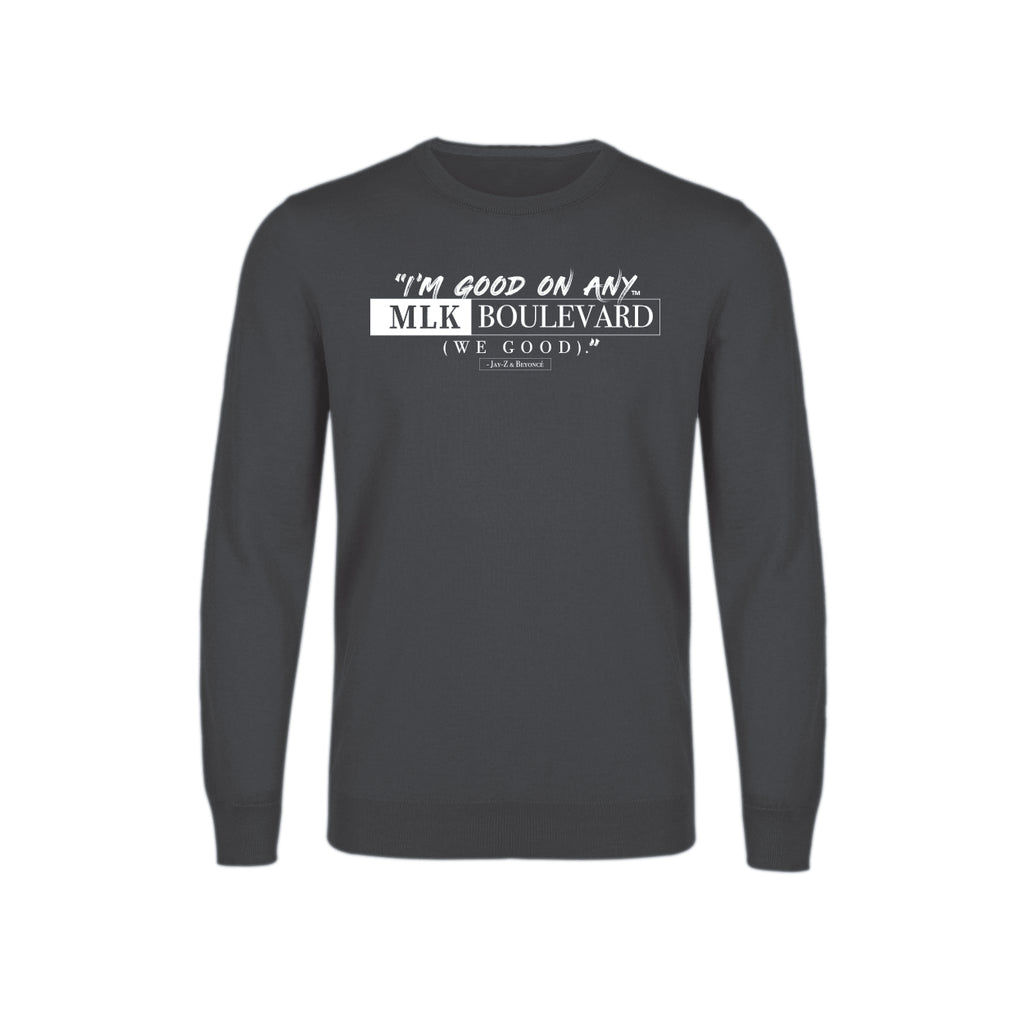 I'm Good On Any MLK Boulevard Crewneck Sweatshirt