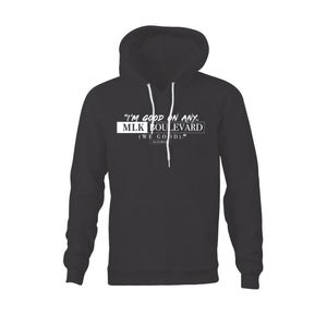 I'm Good On Any MLK Boulevard Hooded Sweatshirt