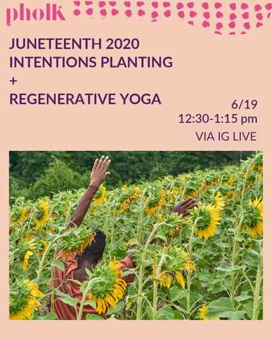 Juneteenth 2020 Intentions Planting + Regenerative YOGA