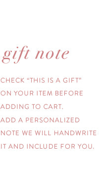 """gift note : check """"this is a gift"""" on your item before adding to cart. add a personalized note and we will handwrite it for you."""