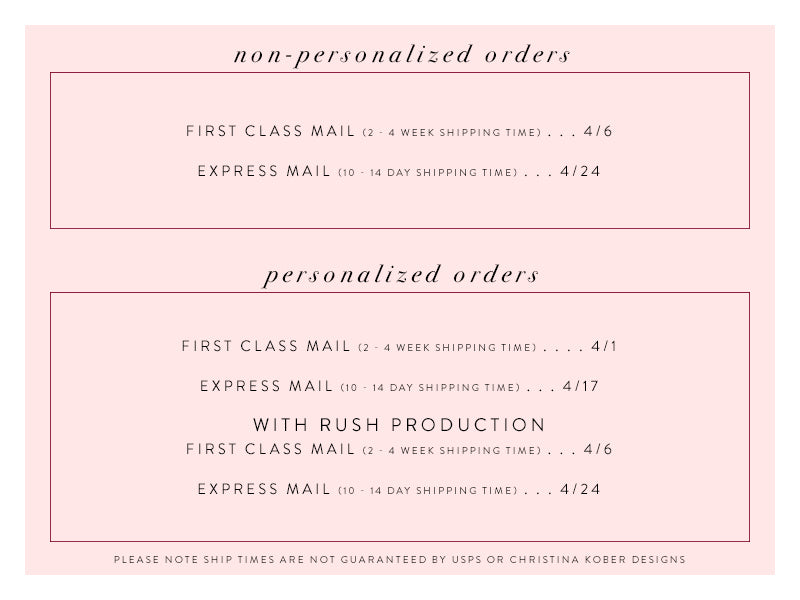 non-personalized orders : 1st class mail - April 6, Express Mail - April 24 | personalized orders : 1st class mail - April 1, Express Mail - April 17 | personalized orders with rush production : 1st class mail - April 6, Express Mail - April 24