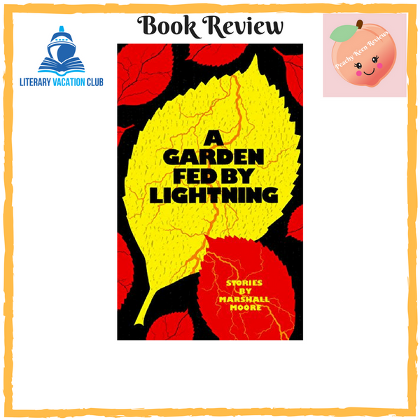 Book Review: A Garden Fed By Lightning by Marshall Moore