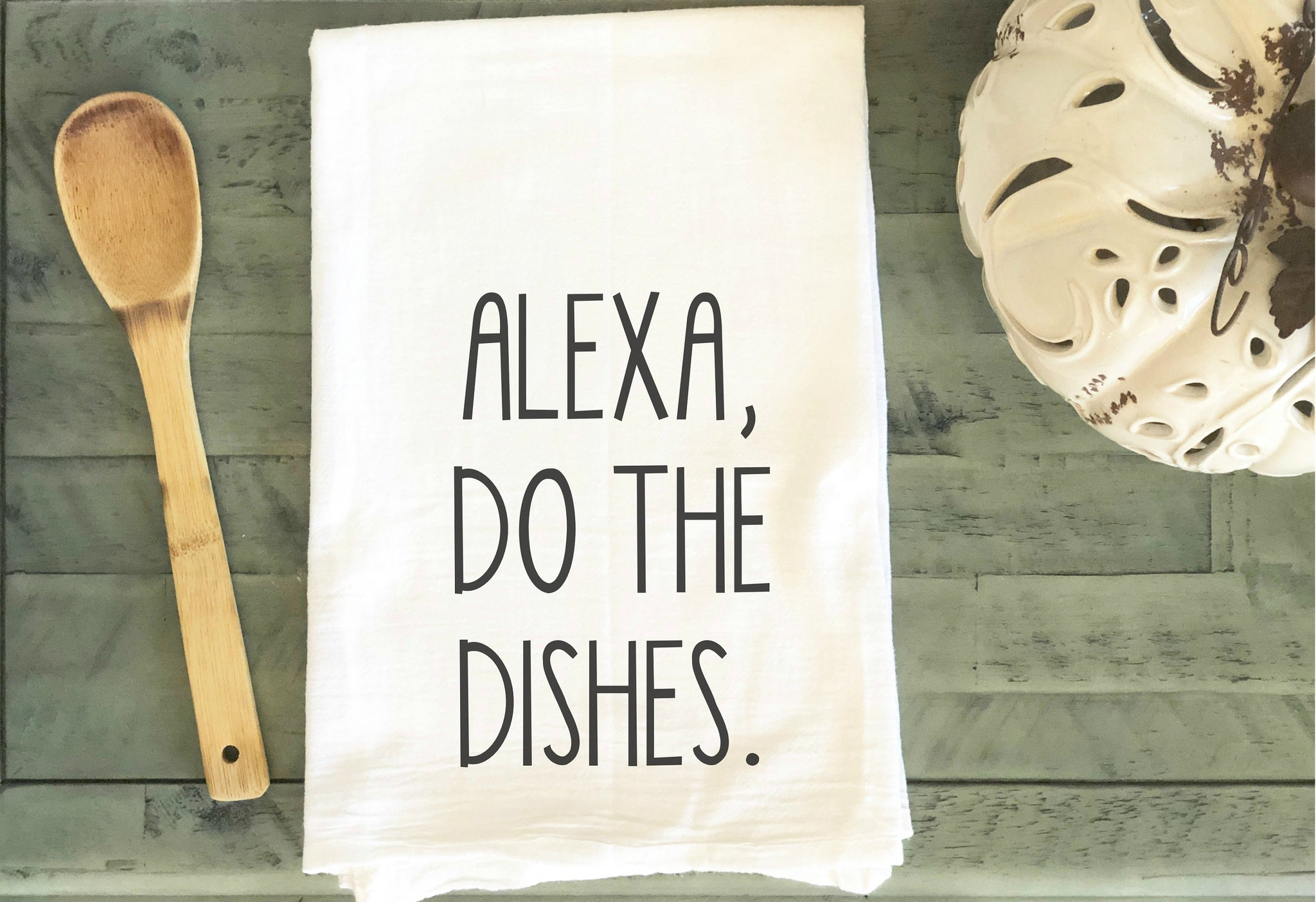 Alexa, Do The Dishes Flour Sack Tea Towels, Rae Dunn Inspired, Popular Trendy Hand Towels