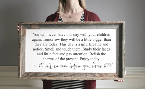 You will never have this day again - farmhouse wood sign - gallery wall decor