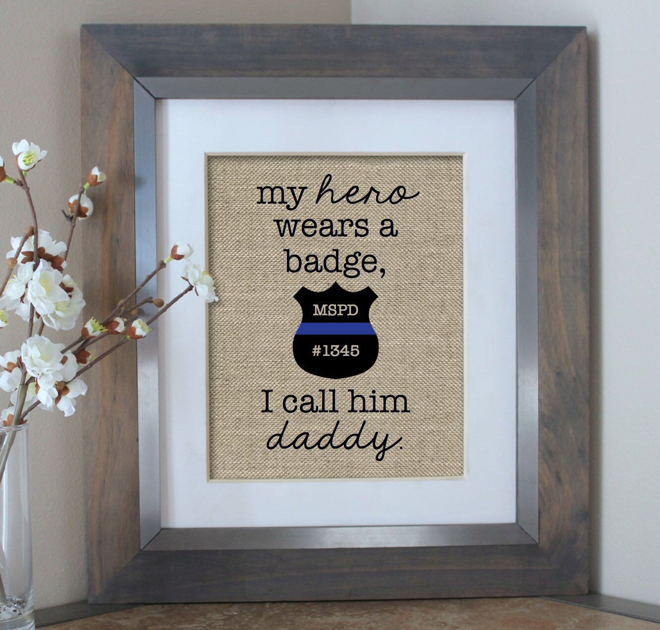 My Hero Wears a Badge Burlap Print - Police Officer Gift for Dad