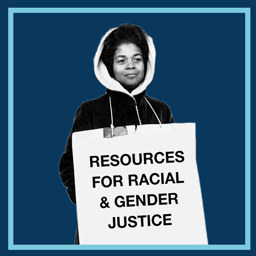 Rescources for Racial and Gender Justice