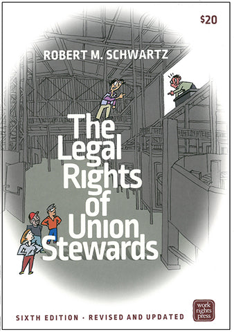 The Legal Rights of Union Stewards, 6th edition (2017)