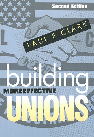 Building More Effective Unions, 2nd edition
