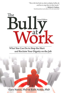 The Bully at Work: Stop Being Hurt, Reclaim Your Dignity, 2nd edition