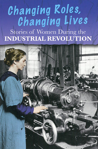 Changing Roles, Changing Lives: Stories of Women During the Industrial Revolution