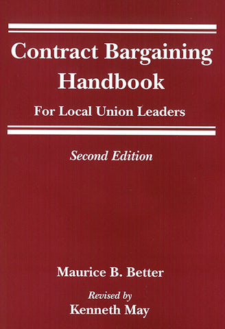 Contract Bargaining Handbook for Local Union Leaders, Second Edition