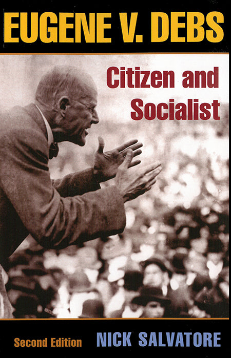 Eugene V. Debs: Citizen and Socialist, 2nd edition