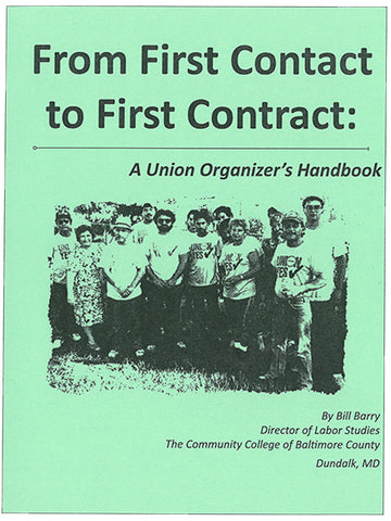 From First Contact to First Contract: A Union Organizer's Handbook