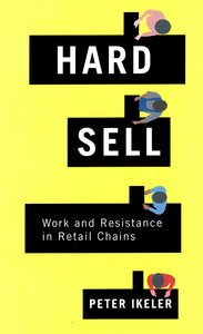 Hard Sell: Work and Resistance in Retail Chains