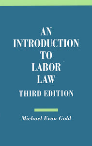 An Introduction to Labor Law, 3rd edition