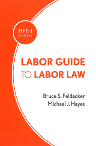 Labor Guide to Labor Law, 5th edition (2014)