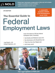 The Essential Guide To Federal Employment Laws, 5th edition