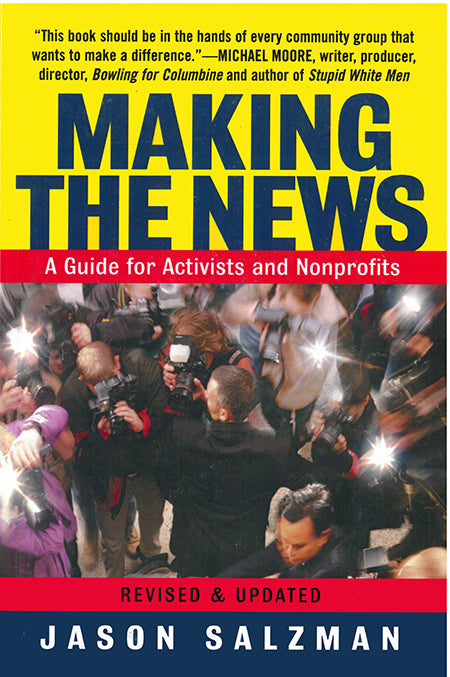 Making the News: A Guide for Nonprofits and Activists