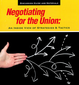 Negotiating for the Union: An Inside View of Strategies and Tactics (DVD)