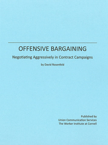 Offensive Bargaining: Negotiating Aggressively In Contract Campaigns