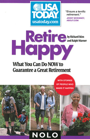 Retire Happy: What To Do NOW to Guarantee A Great Retirement