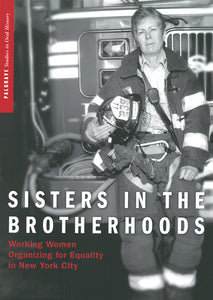 Sisters in the Brotherhoods: Working Women Organizing for Equality