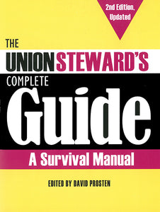 The Union Steward's Complete Guide, 2nd edition, Updated