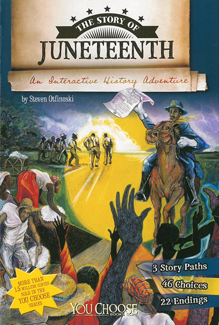 The Story of Juneteenth: An Interactive History Adventure