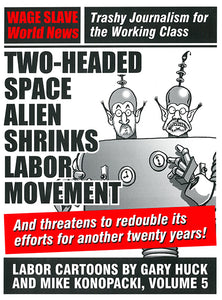 Two-Headed Space Alien Shrinks Labor Movement