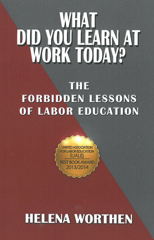 What Did You Learn at Work Today? The Forbidden Lessons of Labor Education