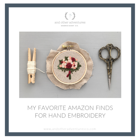 My Favorite Hand Embroidery Finds on Amazon