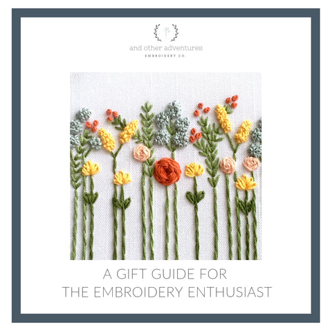 A Gift Guide for the Embroidery Enthusiast