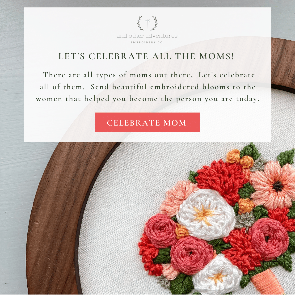 Let's celebrate all the moms - The Mother's Day Collection | And Other Adventures Embroidery Co
