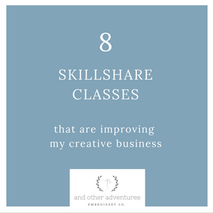8 Skillshare classes that I am using to improve my creative business
