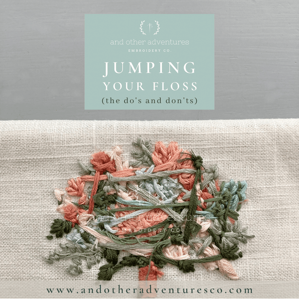 Jumping your embroidery floss - The Do's & Don'ts -And Other Adventures Embroidery Co