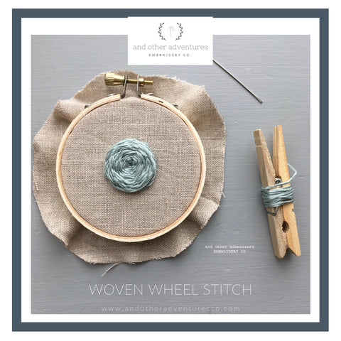Woven Wheel Stitch Tutorial - And Other Adventures Embroidery Co