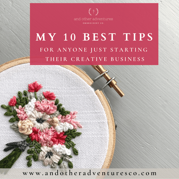My 10 best tips for anyone just starting their creative business