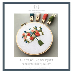 The Caroline Bouquet Hand Embroidery DIY Pattern by And Other Adventures Embroidery Co
