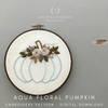 Aqua Floral Pumpkin Beginner Embroidery Pattern | And Other Adventures Embroidery Co