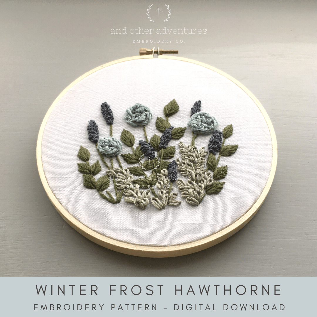 Hand Embroidery PATTERN - Hawthorne - Winter Frost | And Other Adventures Embroidery Co