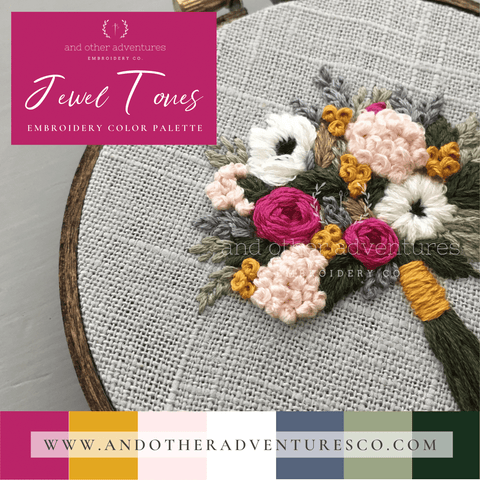 Jewel Tones Color Palette for Hand Embroidery | And Other Adventures Embroidery Co