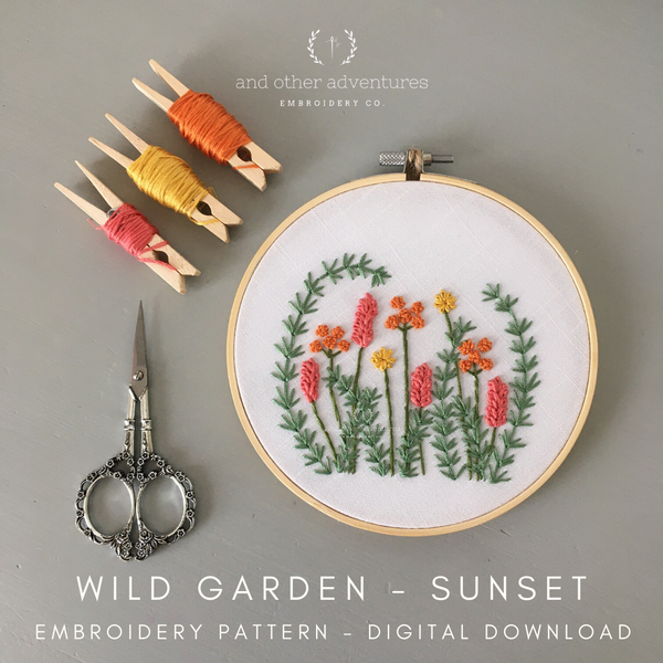 Wild Garden Sunset embroidery pattern digital download by And Other Adventures Embroidery Co