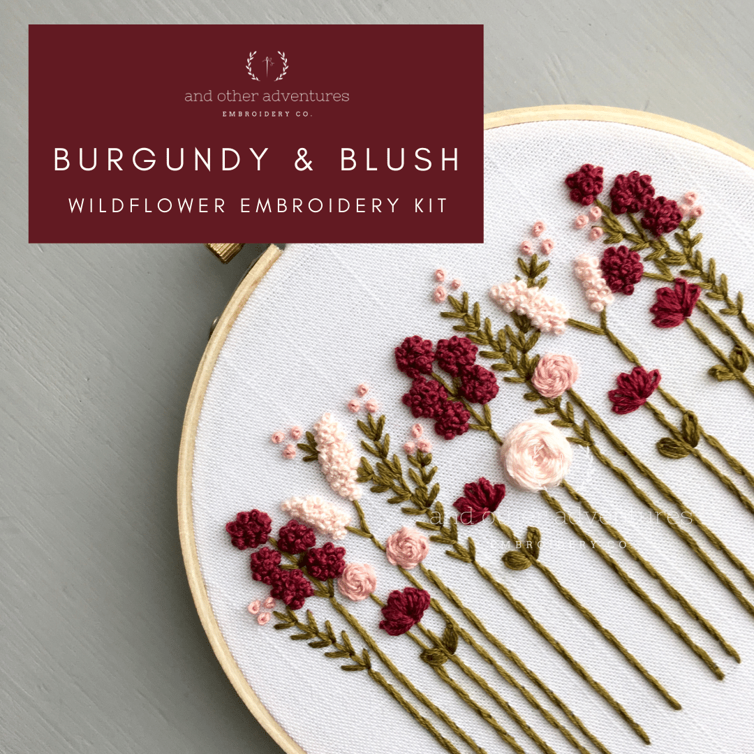 Burgundy & Blush Wildflower Hand Embroidery Kit | And Other Adventures Embroidery Co